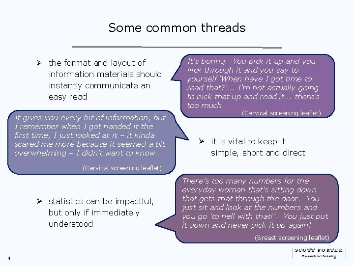 Some common threads Ø the format and layout of information materials should instantly communicate