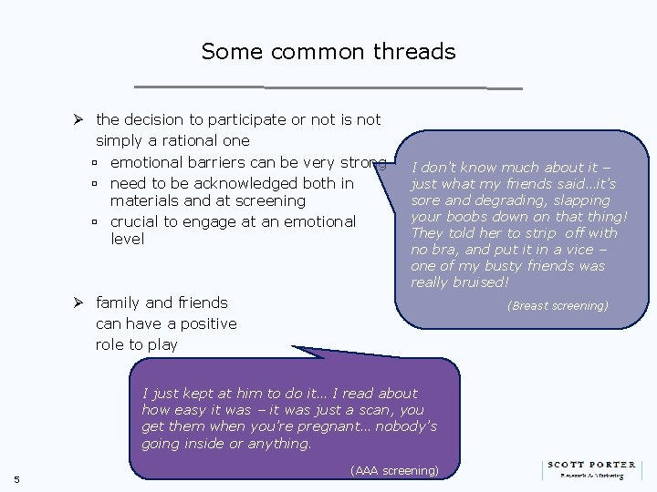 Some common threads Ø the decision to participate or not is not simply a