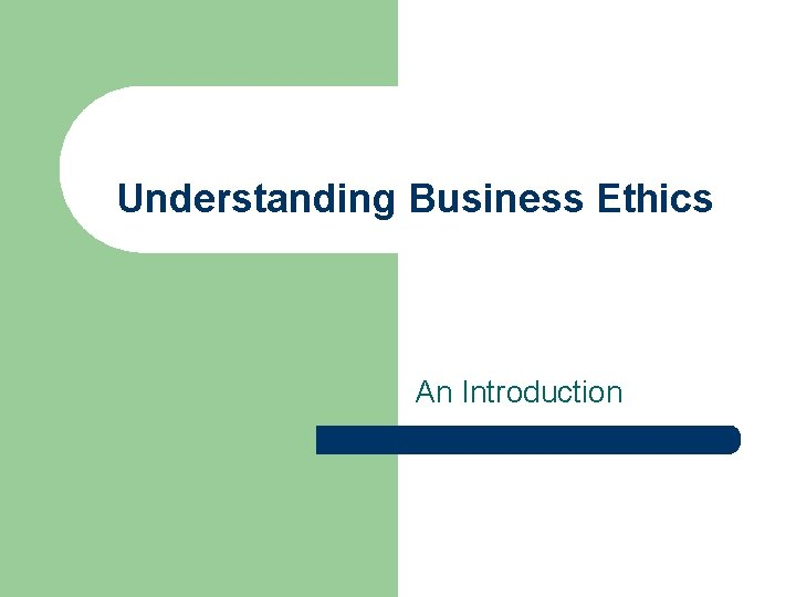 Understanding Business Ethics An Introduction