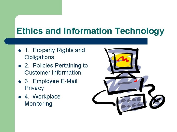 Ethics and Information Technology l l 1. Property Rights and Obligations 2. Policies Pertaining