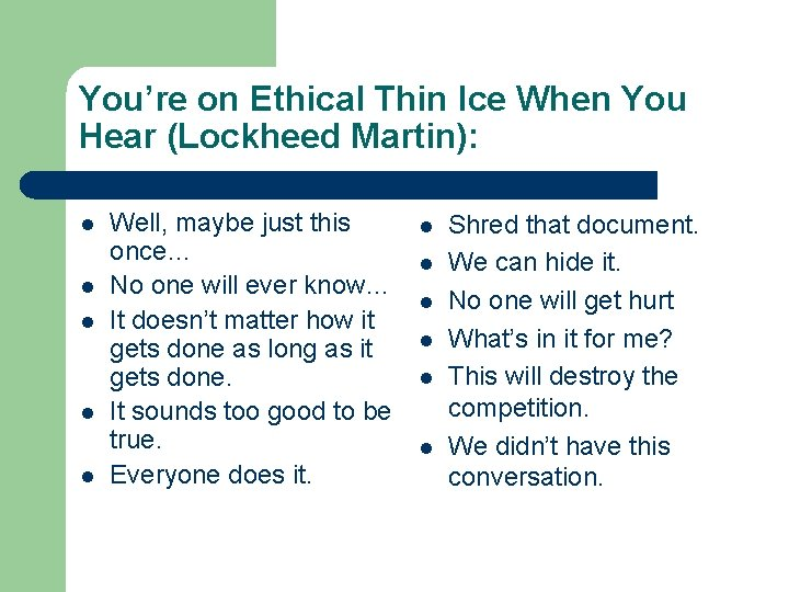 You're on Ethical Thin Ice When You Hear (Lockheed Martin): l l l Well,