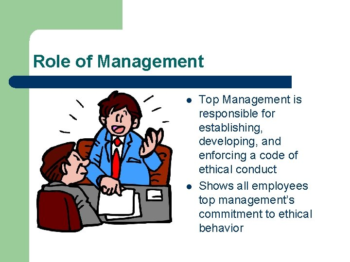 Role of Management l l Top Management is responsible for establishing, developing, and enforcing