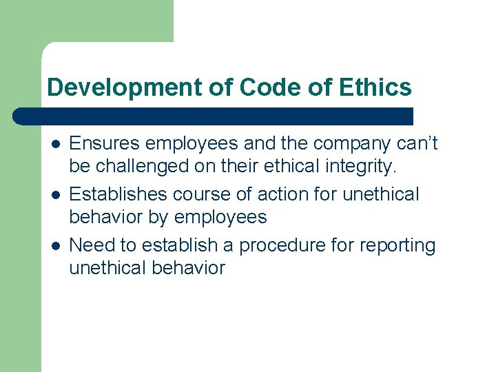 Development of Code of Ethics l l l Ensures employees and the company can't