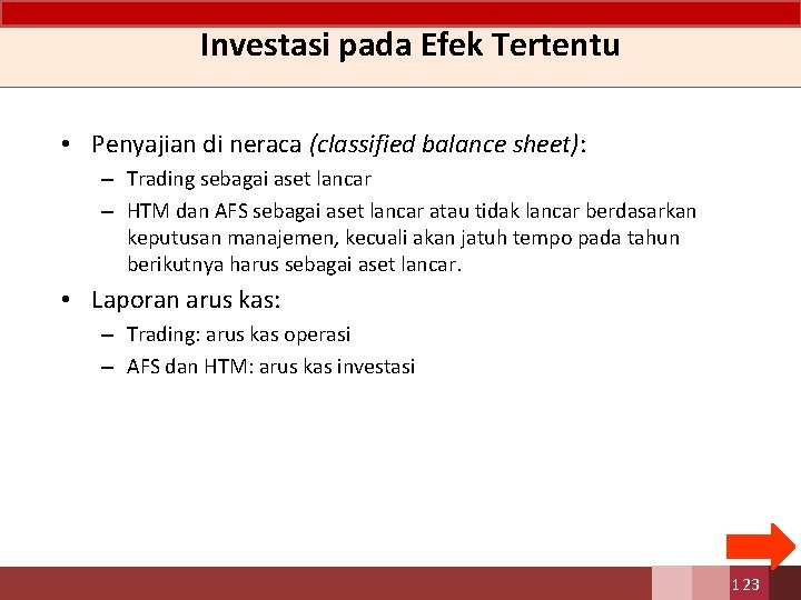 Investasi pada Efek Tertentu • Penyajian di neraca (classified balance sheet): – Trading sebagai