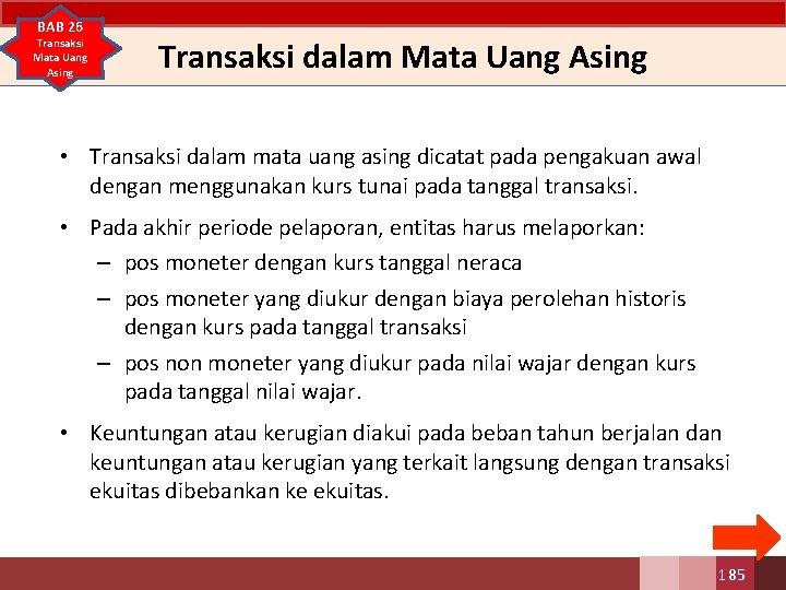 BAB 26 Transaksi Mata Uang Asing Transaksi dalam Mata Uang Asing • Transaksi dalam