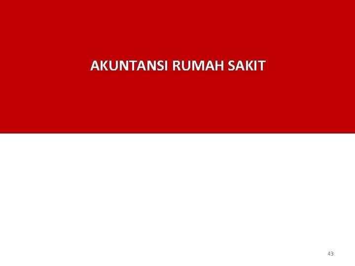 AKUNTANSI RUMAH SAKIT 43