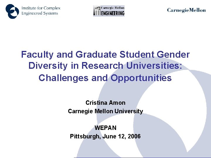 Faculty and Graduate Student Gender Diversity in Research Universities: Challenges and Opportunities Cristina Amon