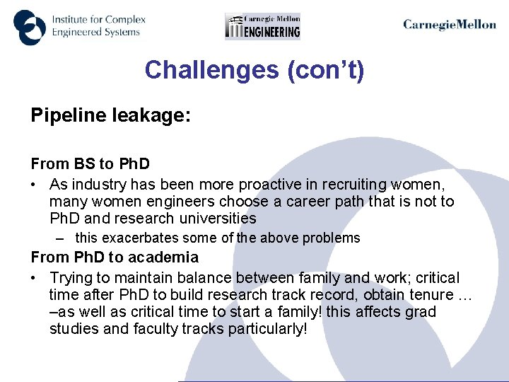 Challenges (con't) Pipeline leakage: From BS to Ph. D • As industry has been