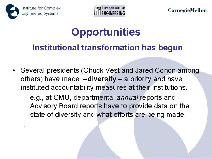 Opportunities Institutional transformation has begun • Several presidents (Chuck Vest and Jared Cohon among