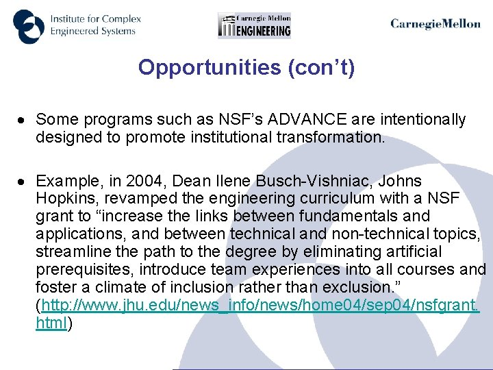 Opportunities (con't) Some programs such as NSF's ADVANCE are intentionally designed to promote institutional