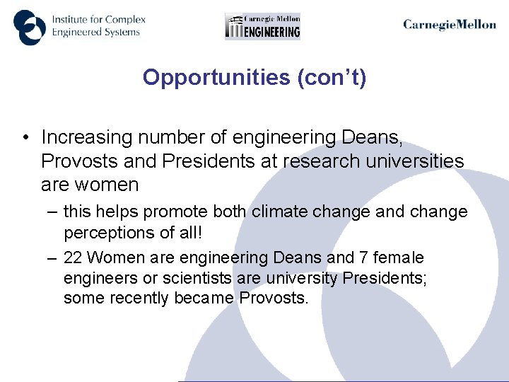 Opportunities (con't) • Increasing number of engineering Deans, Provosts and Presidents at research universities