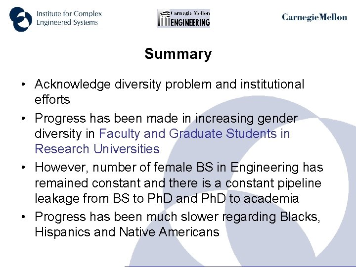 Summary • Acknowledge diversity problem and institutional efforts • Progress has been made in