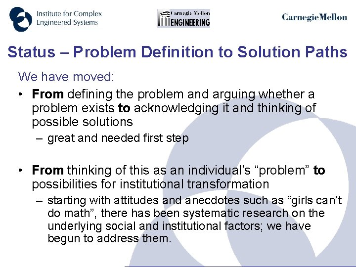 Status – Problem Definition to Solution Paths We have moved: • From defining the