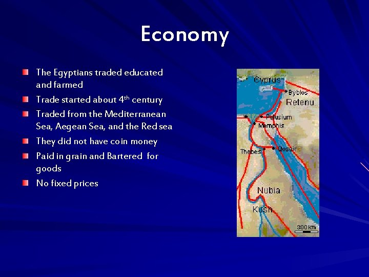Economy The Egyptians traded educated and farmed Trade started about 4 th century Traded