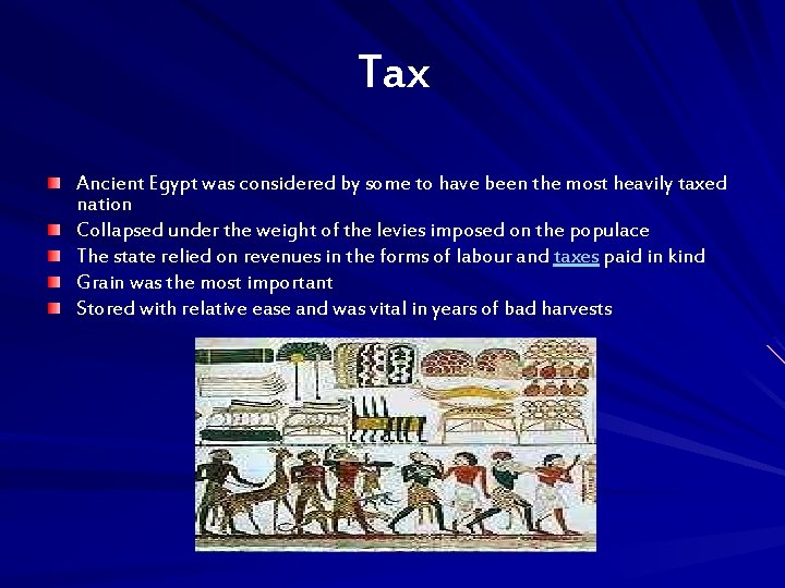 Tax Ancient Egypt was considered by some to have been the most heavily taxed