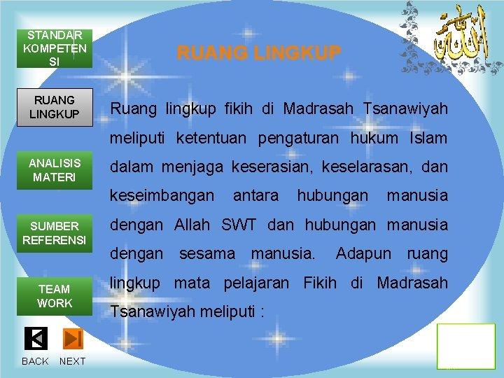STANDAR KOMPETEN SI RUANG LINGKUP Ruang lingkup fikih di Madrasah Tsanawiyah meliputi ketentuan pengaturan