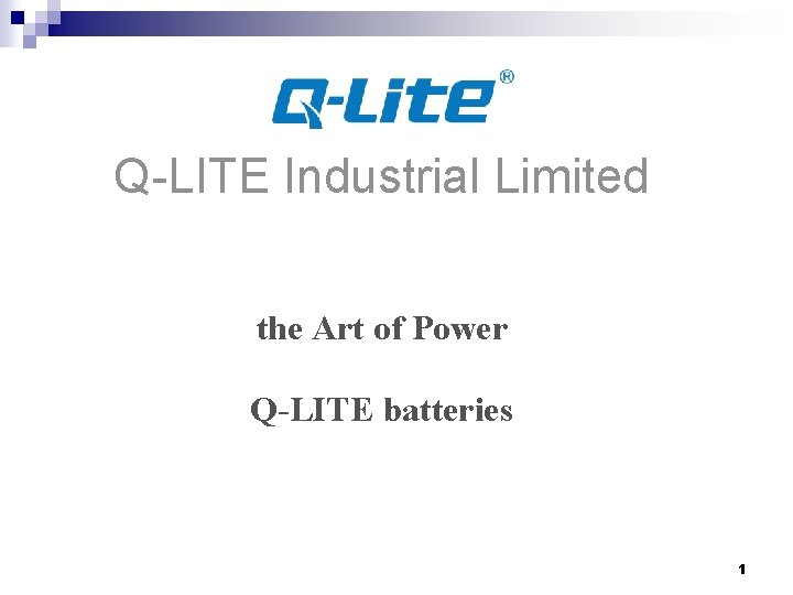 Q-LITE Industrial Limited the Art of Power Q-LITE batteries 1