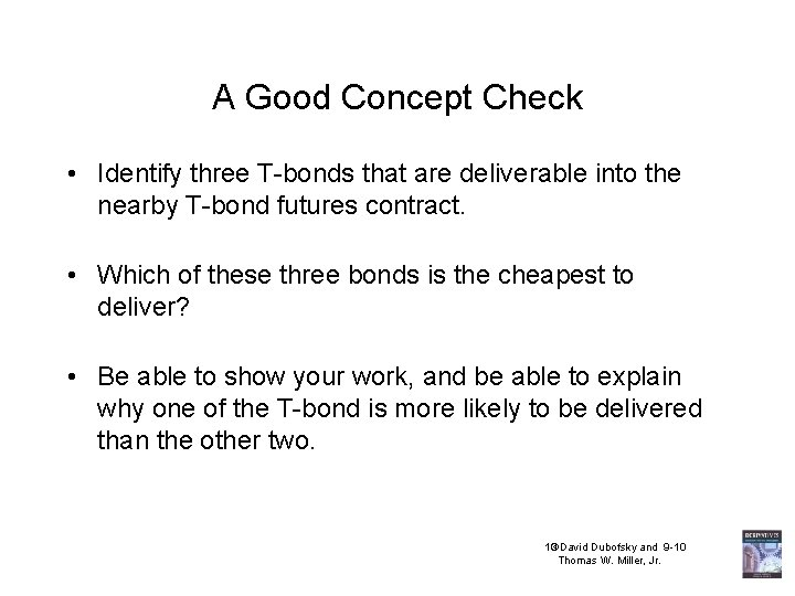 A Good Concept Check • Identify three T-bonds that are deliverable into the nearby