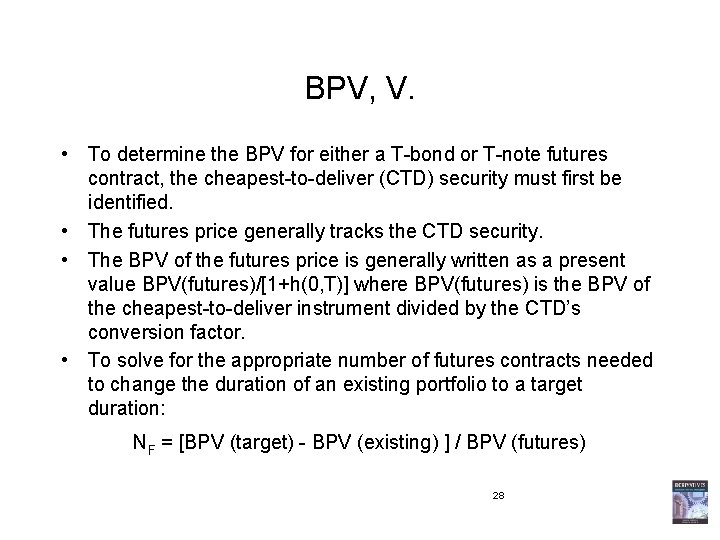 BPV, V. • To determine the BPV for either a T-bond or T-note futures