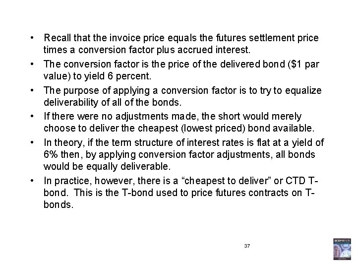• Recall that the invoice price equals the futures settlement price times a
