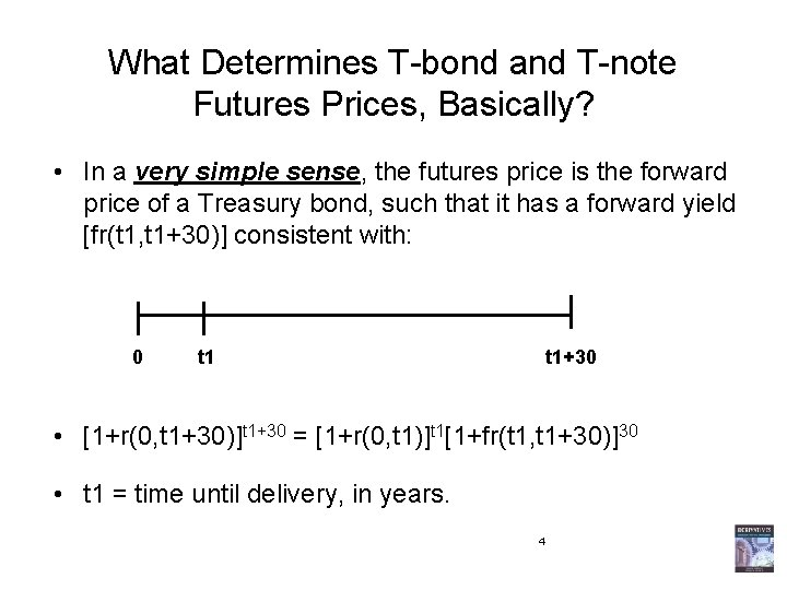 What Determines T-bond and T-note Futures Prices, Basically? • In a very simple sense,