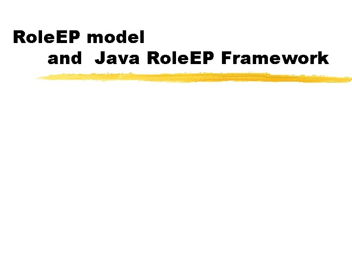 Role. EP model and Java Role. EP Framework