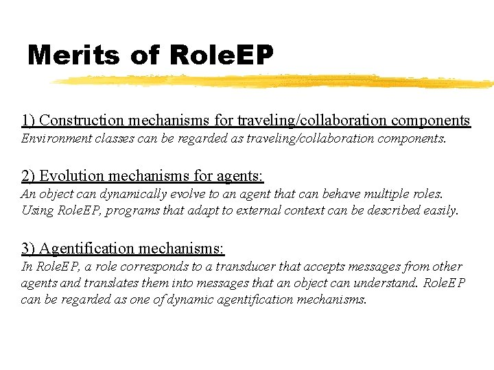 Merits of Role. EP 1) Construction mechanisms for traveling/collaboration components Environment classes can be