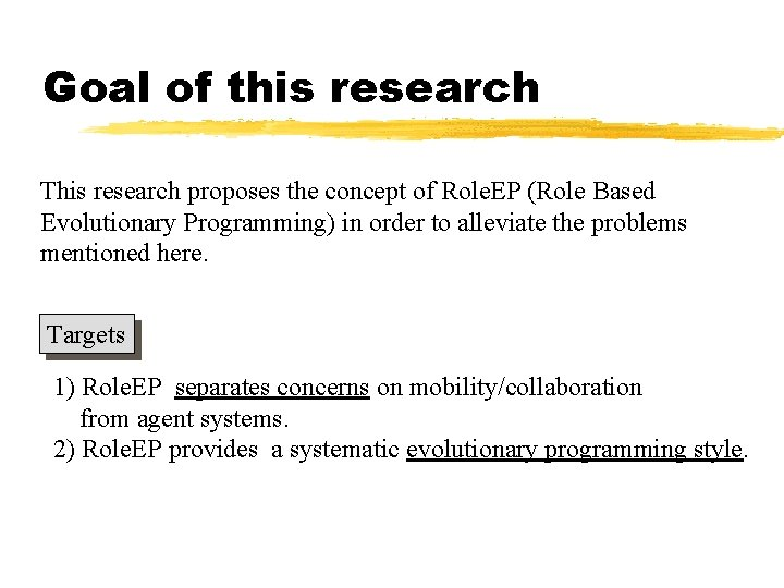 Goal of this research This research proposes the concept of Role. EP (Role Based