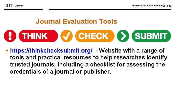   18 Journal Evaluation Tools § https: //thinkchecksubmit. org/ - Website with a range