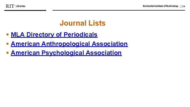   24 Journal Lists § MLA Directory of Periodicals § American Anthropological Association §