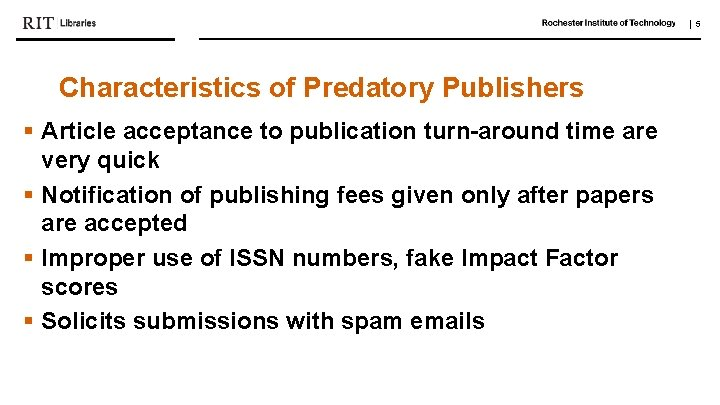   5 Characteristics of Predatory Publishers § Article acceptance to publication turn-around time are
