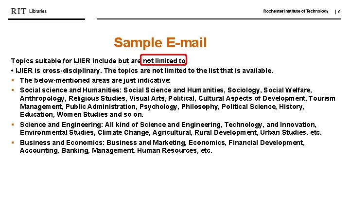   8 Sample E-mail Topics suitable for IJIER include but are not limited to:
