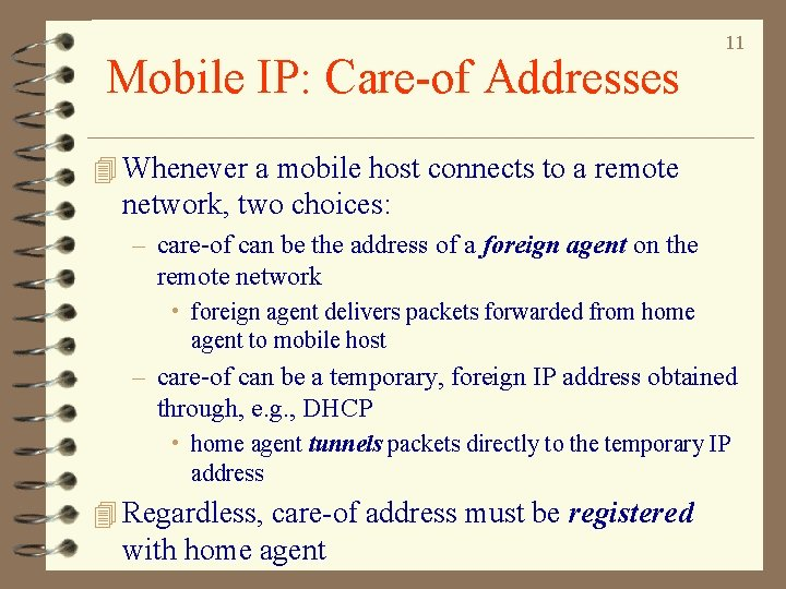 Mobile IP: Care-of Addresses 11 4 Whenever a mobile host connects to a remote