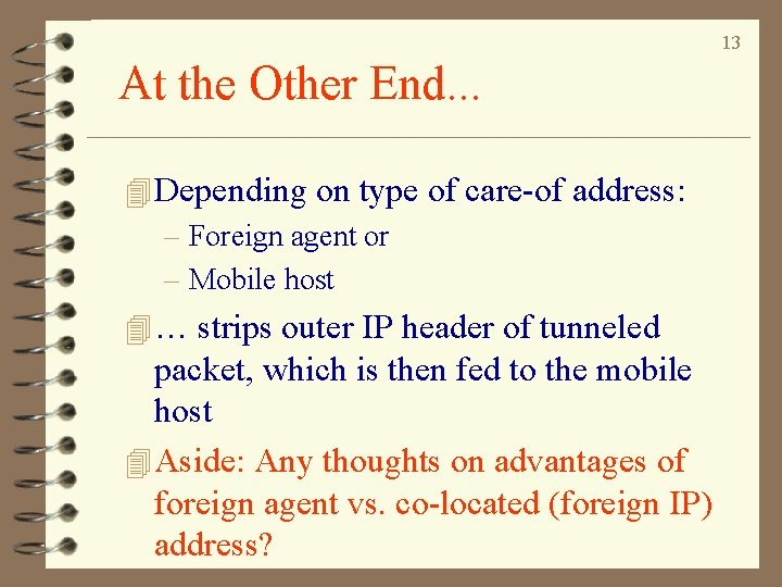 13 At the Other End. . . 4 Depending on type of care-of address: