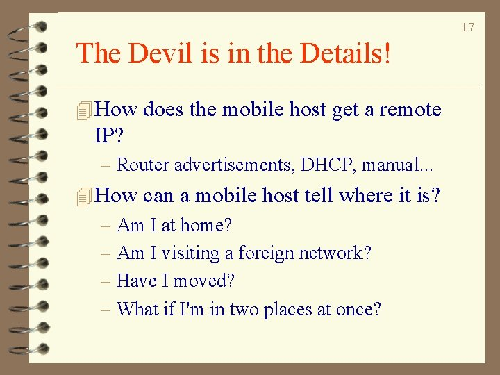 17 The Devil is in the Details! 4 How does the mobile host get