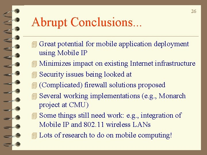 26 Abrupt Conclusions. . . 4 Great potential for mobile application deployment using Mobile