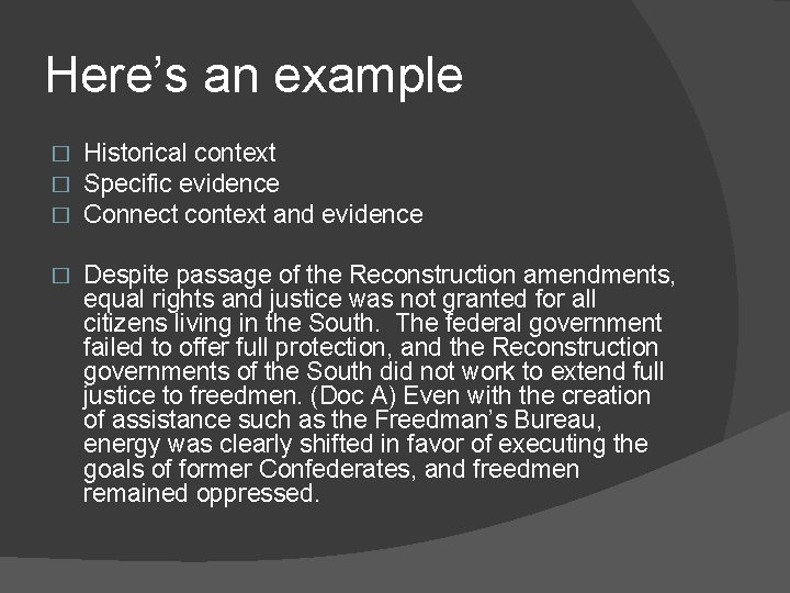 Here's an example � � � Historical context Specific evidence Connect context and evidence