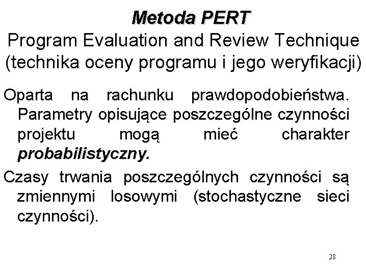 Metoda PERT Program Evaluation and Review Technique (technika oceny programu i jego weryfikacji)