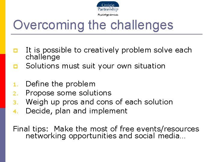 Overcoming the challenges 1. 2. 3. 4. It is possible to creatively problem solve