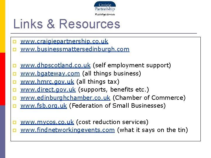 Links & Resources www. craigiepartnership. co. uk www. businessmattersedinburgh. com www. dhpscotland. co. uk