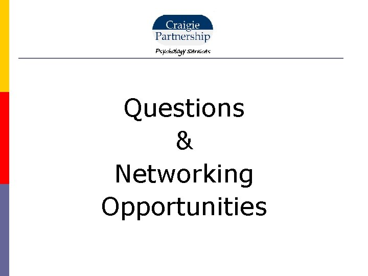 Questions & Networking Opportunities