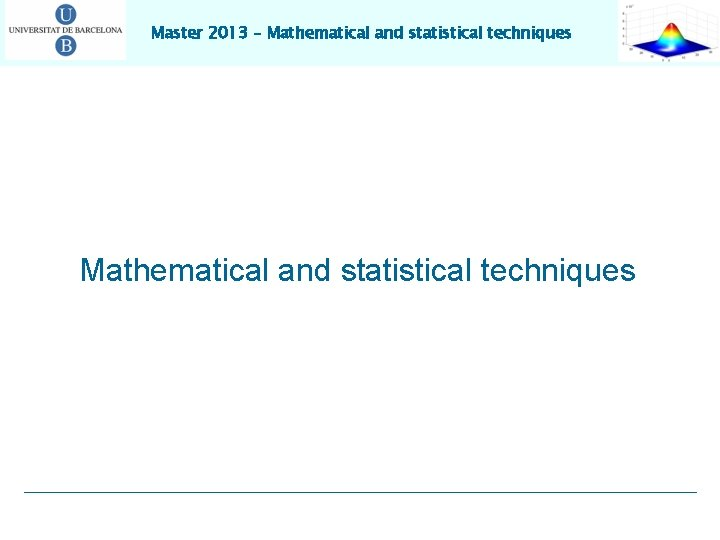 Master 2013 – Mathematical and statistical techniques