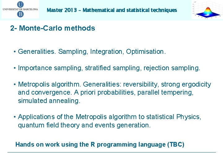 Master 2013 – Mathematical and statistical techniques 2 - Monte-Carlo methods • Generalities. Sampling,