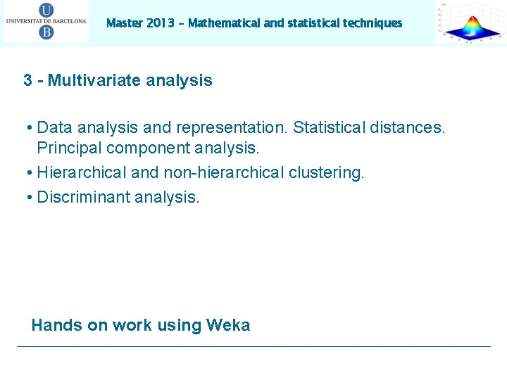Master 2013 – Mathematical and statistical techniques 3 - Multivariate analysis • Data analysis