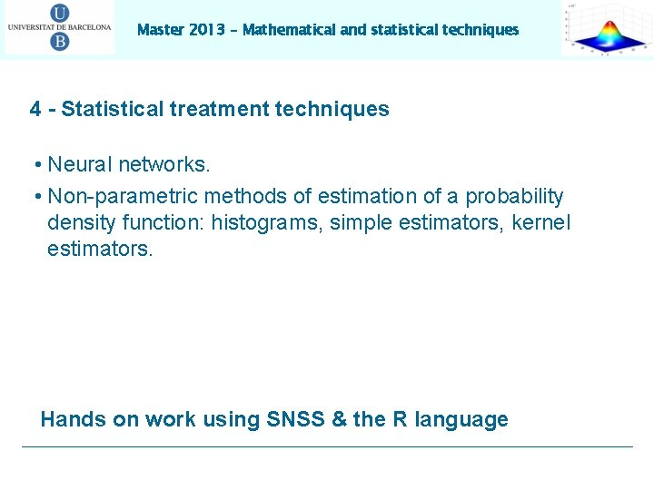 Master 2013 – Mathematical and statistical techniques 4 - Statistical treatment techniques • Neural
