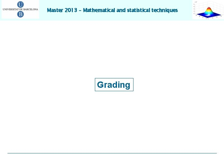 Master 2013 – Mathematical and statistical techniques Grading
