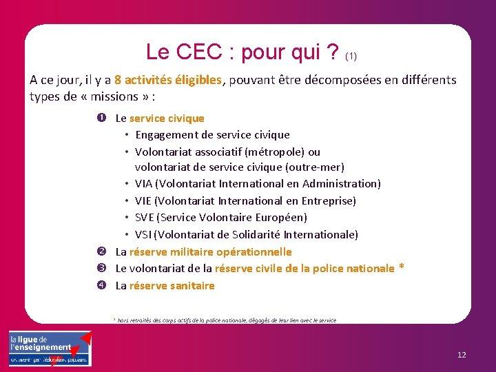 Le CEC : pour qui ? (1) A ce jour, il y a 8
