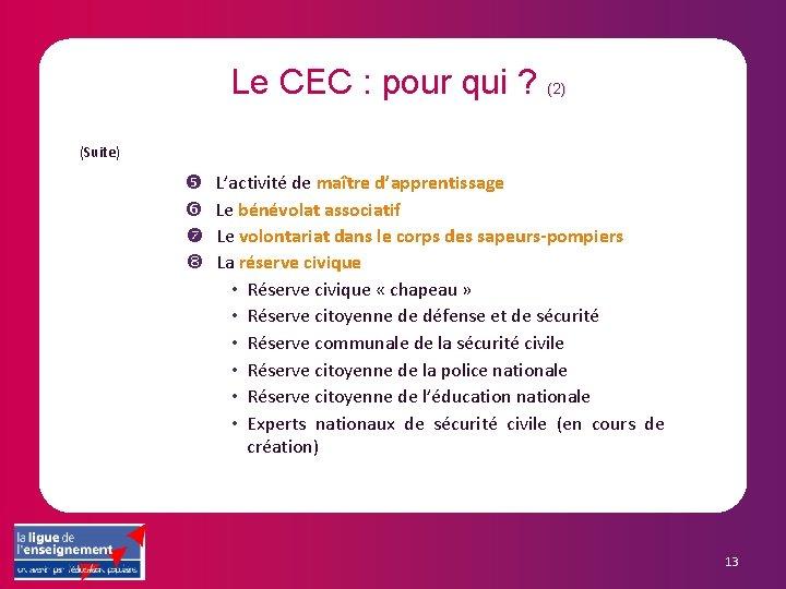 Le CEC : pour qui ? (2) (Suite) L'activité de maître d'apprentissage Le bénévolat