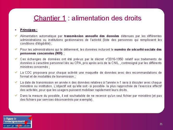 Chantier 1 : alimentation des droits § Principes : ü Alimentation automatique par transmission
