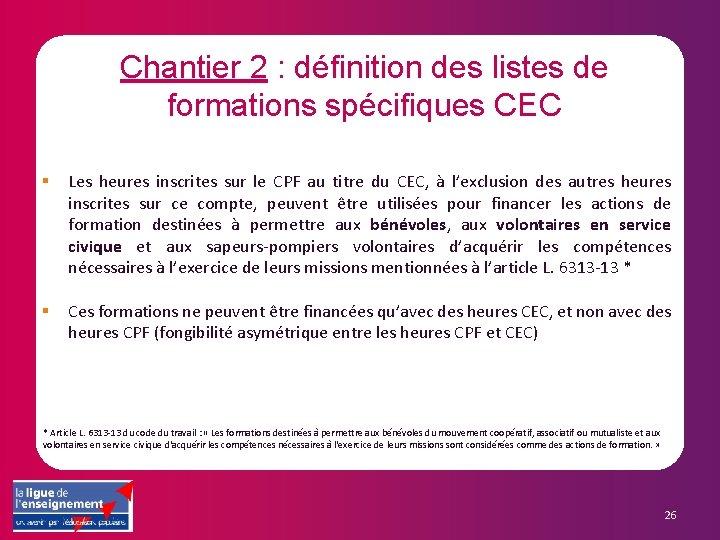 Chantier 2 : définition des listes de formations spécifiques CEC § Les heures inscrites